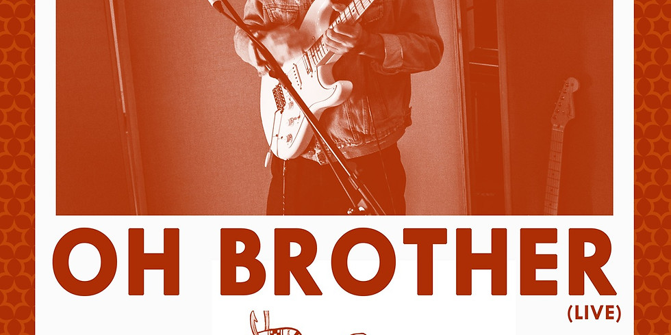 Oh Brother & Support TBA