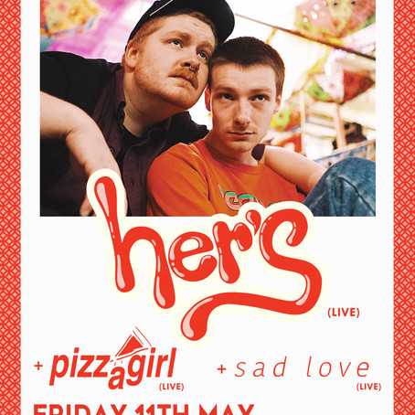 We Broke Free Present Your New Favourite Bands Her's, Pizzagirl and -You This Friday at Anvil