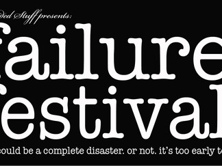The Failure Festival: November 7-9, 2014