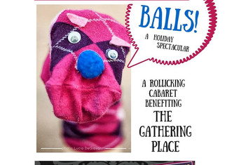 The very last BALLS! A Holiday Spectacular! December 7 & 14, 2015