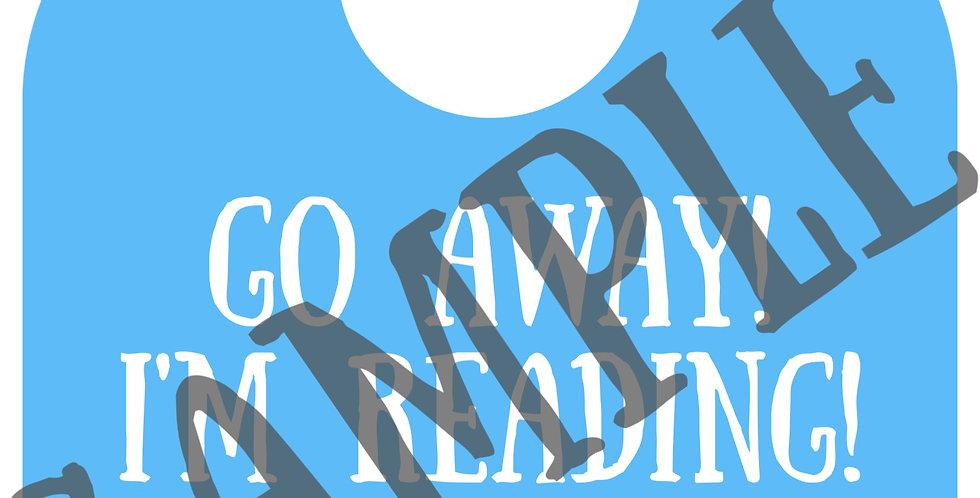 Go Away I'm reading (Unless you have coffee) Door hanger -Digital