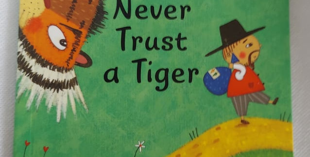 Never Trust a Tiger: AStory from Korea retold by Lari Don