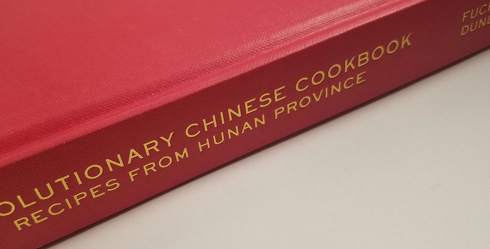 Revolutionary Chinese cookbook recipes from Hunan Province by Fucshia Dunlop