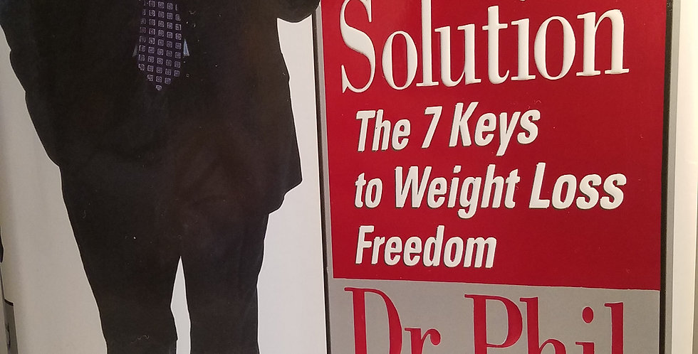 Ultimate Weight solution: the 7 keys to weight loss freedom by Dr. Phil McGraw