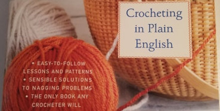 Crocheting in plain english by: Maggie Righetti