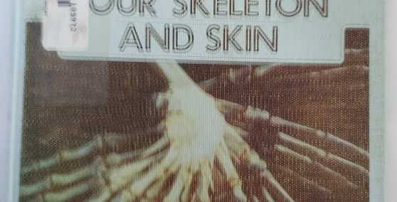 A New True Book Your Skeleton and Skin By Ray Broekel
