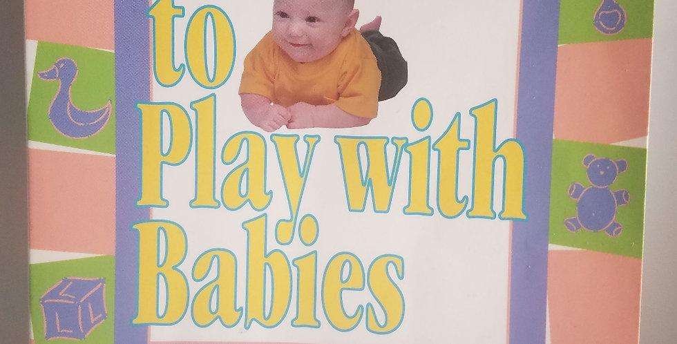 Games to play with babies Revised and Expanded by Jackie Silberg