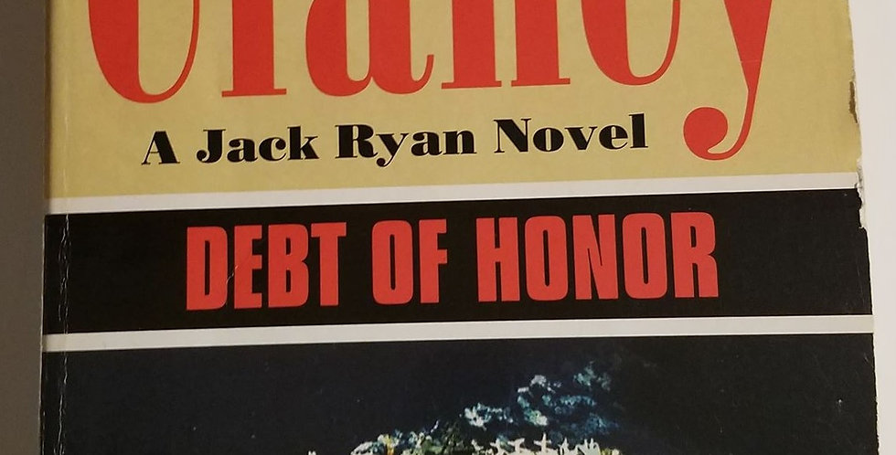 Debt of honor (#7 Jack Ryan) by tom Clancy