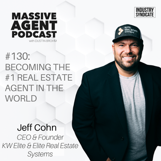 Becoming the #1 Real Estate Agent in the WORLD w/ Jeff Cohn