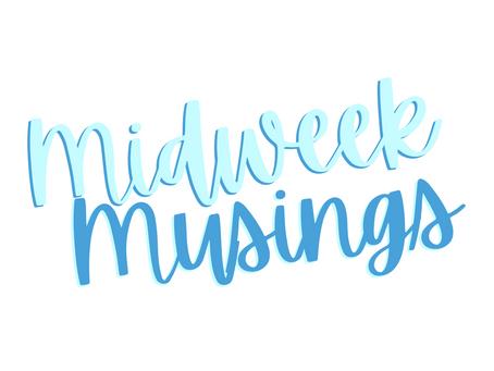Midweek Musings 12/22