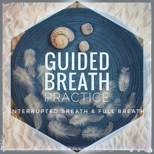 Guided Breath - interrupted breath into full breath