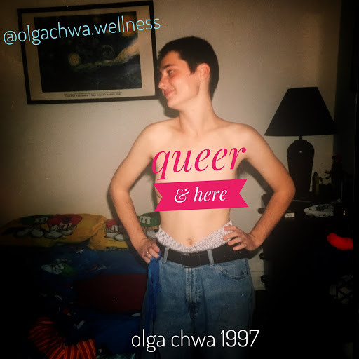 "Olga Chwa is standing shirtless in a bedroom, hands on the hips and head turned to the right. They have short dark hair and are only wearing a pair of baggy jeans with a black belt; a pair of boxers sticks out from the waistline. The words ""queer & hear"" cover Olga's naked chest and below, the photo is captioned 'Olga Chwa 1997'."