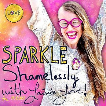 Sparkle+Shamelessly+with+Lainie+Love+Pod