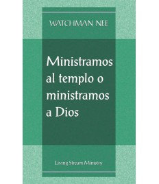 Ministramos al templo o ministramos a Dios