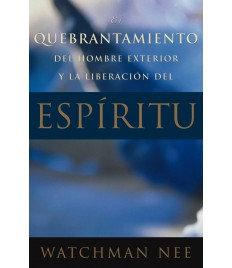 Quebrantamiento del hombre exterior y la liberación del espíritu, El