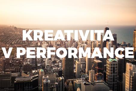 Prečo je potrebná kreativita v Performance marketingu?