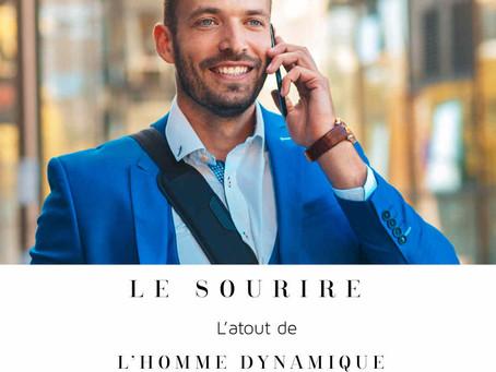 Le sourire- L'atout de l'homme dynamique ! / The smile- The strength of the dynamic man!