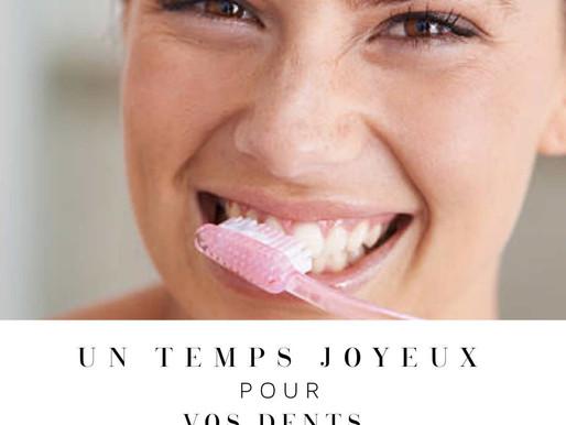 Un temps joyeux pour vos dents!/A happy time for your teeth!