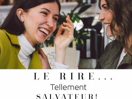 Le rire… tellement Salvateur!/Laughter ... a life-saver!