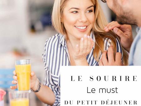 LE SOURIRE LE MUST DU PETIT-DÉJEUNER / THE SMILE THE MUST OF BREAKFAST