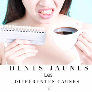 Dents Jaunes-les causes/Yellow teeth-the causes