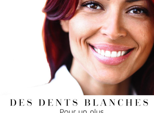 Des dents blanches pour un plus beau sourire /  White teeth for a more beautiful smile
