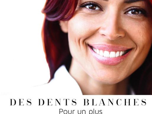 Des dents blanches pour un plus beau sourire /  White teeth for a more beautiful smile