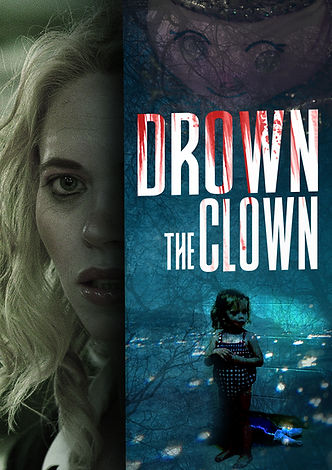 Drown the Clown Movie Poster