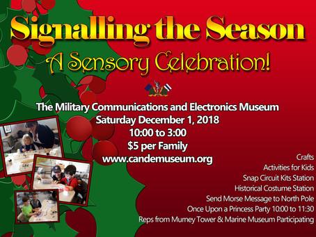 Signalling the Season: A Sensory Celebration! Saturday December 1st 2018 10:00-3:00