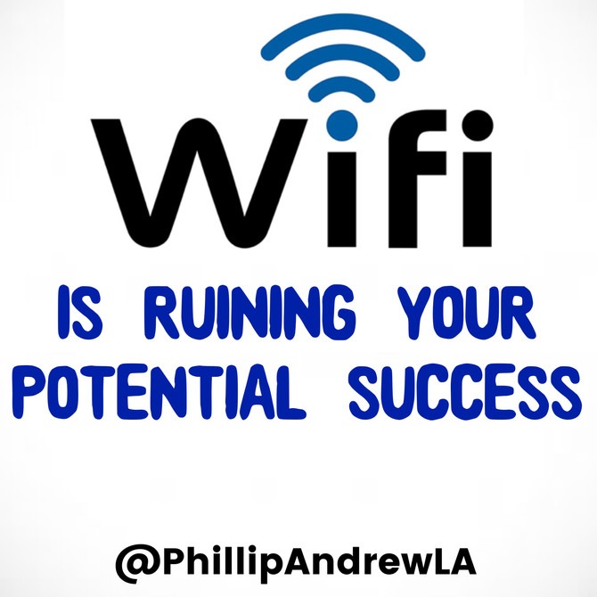 HOW WIFI IS RUINING YOUR POTENTIAL SUCCESS
