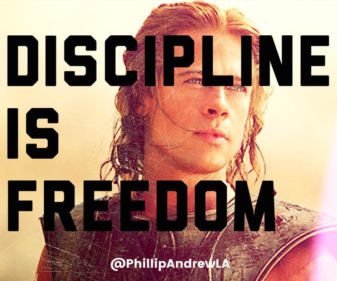 DISCIPLINE IS FREEDOM