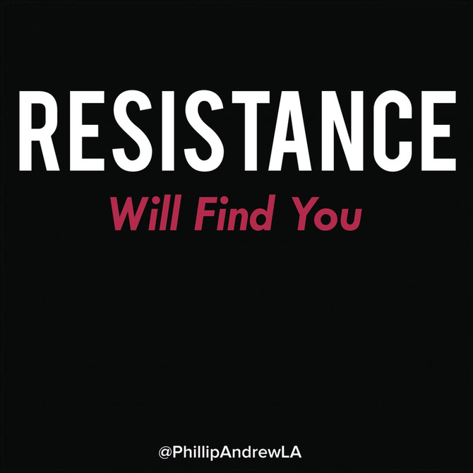 RESISTANCE WILL FIND YOU