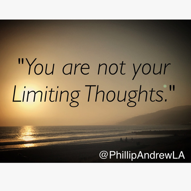 YOU ARE NOT YOUR LIMITING THOUGHTS