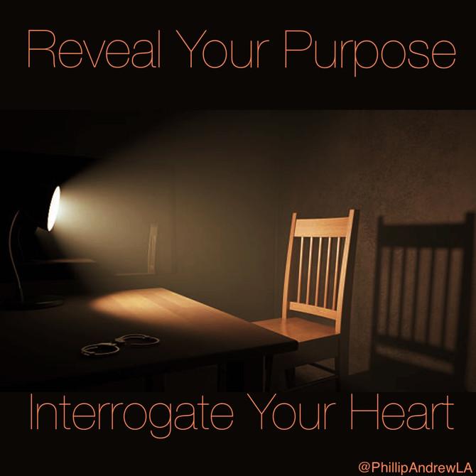 INTERROGATE YOUR HEART
