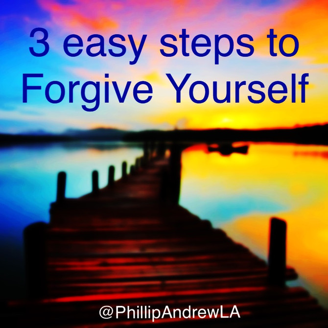 3 EASY STEPS TO FORGIVE YOURSELF