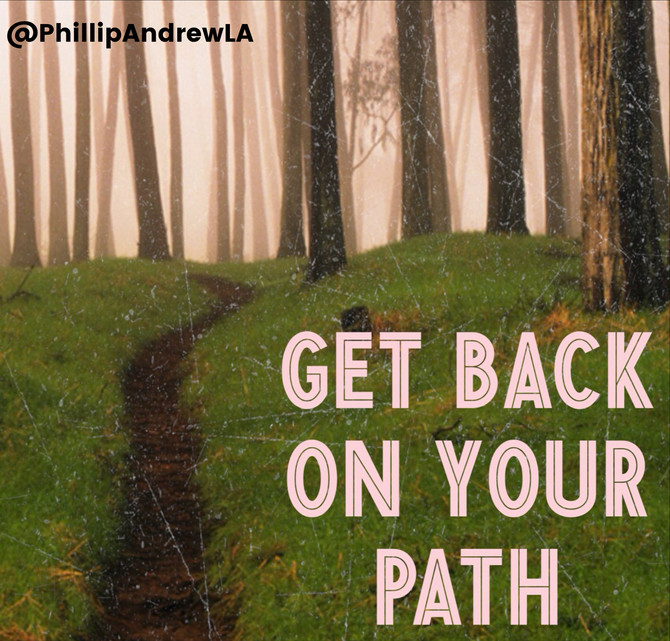 GET BACK ON YOUR PATH