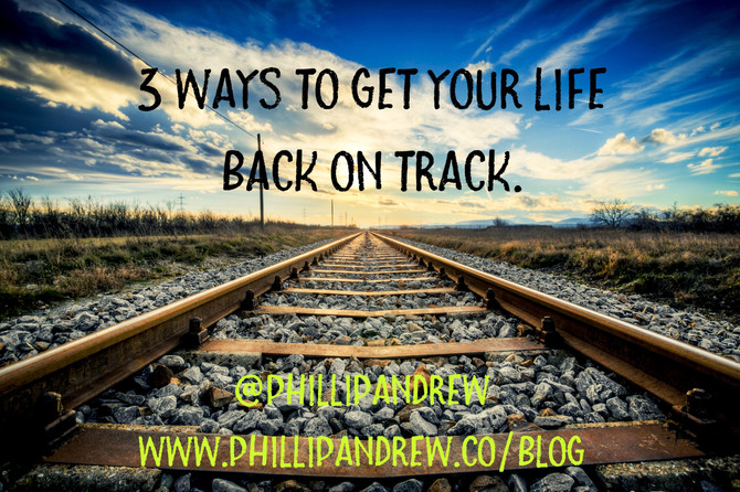 THREE WAYS TO GET BACK ON TRACK