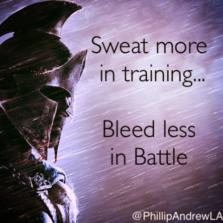 SWEAT MORE IN TRAINING — BLEED LESS IN BATTLE