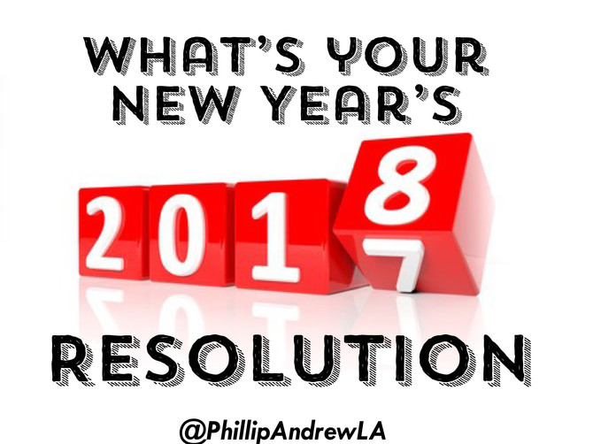 What's your 2018 New Years Resolution?