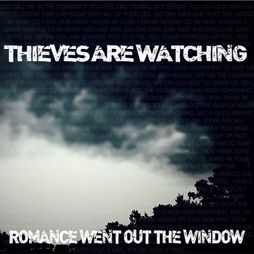 """Thieves are Watching-""""Romance Went out the Window"""""""