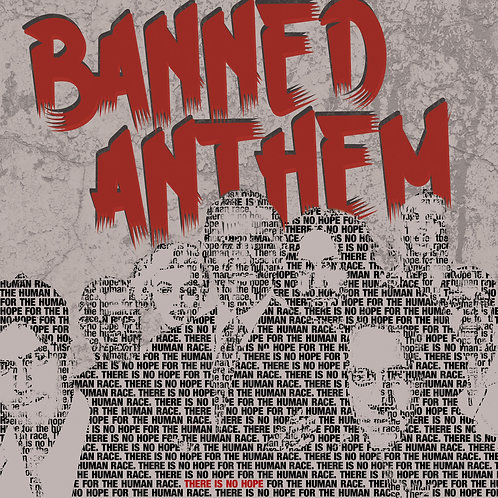 "Banned Anthem - ""There is No Hope"" - CD"