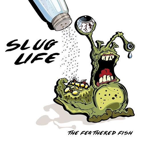 "The Feathered Fish - ""Slug Life"" CD"