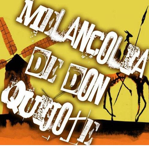 """La Melancolia de Don Quijote - """"Puta Indiferencia"""""""