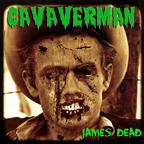 "Cavaverman - ""James Dead"" - CD"