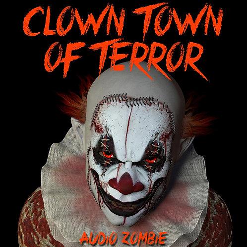 "Audio Zombie - ""Clown Town of Terror"" - CD"