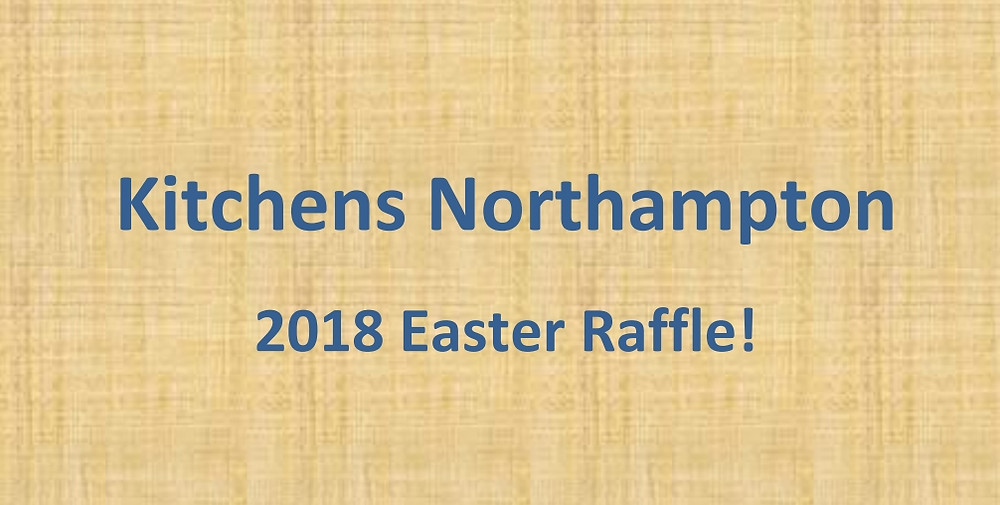 Kitchens Northampton Easter Facebook Raffle 2018