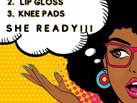 T-bone, lip gloss, knee pads...She ready!