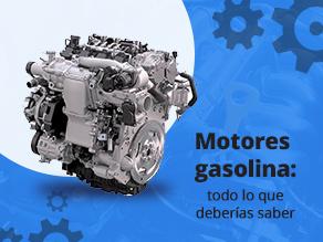 Motores gasolina: todo lo que deberías saber