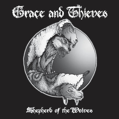 "Grace & Thieves ""Shepherd of the Wolves"" 7"" or CD"