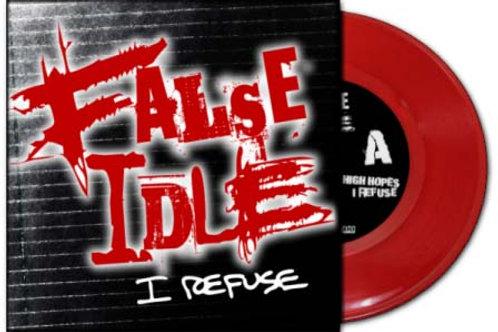 """False Idle I Refuse 7"""""""